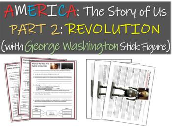 America: The Story of Us PART 2: REVOLUTION Qs w George Washington stick figure