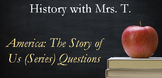 America: The Story of Us (Series) Questions