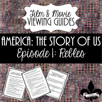 America: The Story of Us Viewing Guide--Episode 1 Rebels (