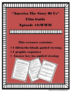 America: The Story of Us Viewing Guide--Episode 10 WWII (NO PREP)