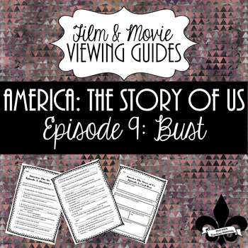 America: The Story of Us Viewing Guide--Episode 9 Bust (NO PREP)