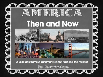 America: Then and Now A Look at 10 Famous Landmarks
