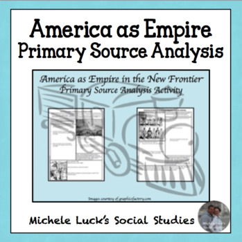 America as Empire Primary Source Analysis Activity Handouts CCSS
