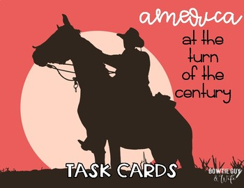 America at the Turn of the Century Task Cards