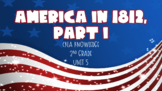 America in 1812, Part I - CKLA Knowledge: Unit 5