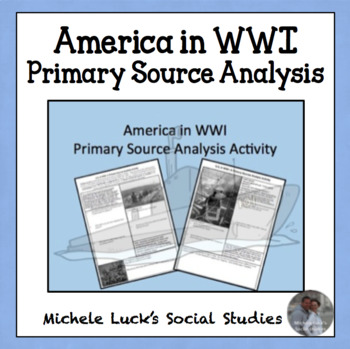 America in WWI Primary Source Analysis Activity World War One 1