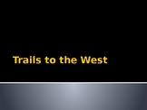 America in the Early 1800s- Trails to the West