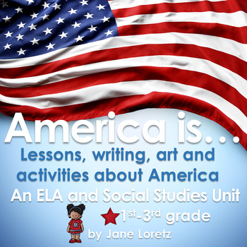 America is... (lessons, writing, art, and activities about