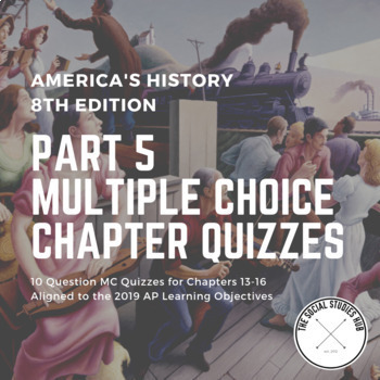 America S History 8th Edition Multiple Choice Chapter Quizzes Part 5
