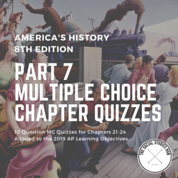 America's History (8th Edition) Multiple Choice Chapter Quizzes - Part 7