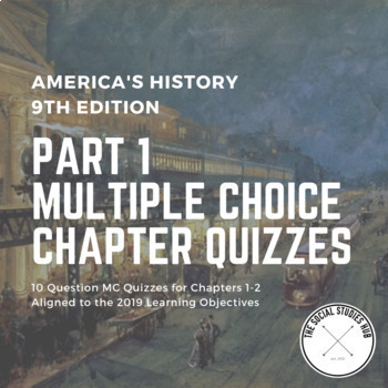 America S History 9th Edition Multiple Choice Chapter Quizzes Part 1