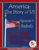 America the Story of US Episode 1 Worksheet, Test, Puzzle BUNDLE: Rebels