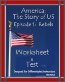 DISTANCE LEARNING America the Story of US Episode 1 Quiz and Worksheet: Rebels