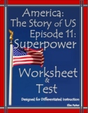 DISTANCE LEARNING: America the Story of US Episode 11 Quiz and WS: Superpower