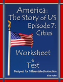 America the Story of US Episode 7 Quiz and Worksheet: Cities / Industrialization