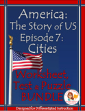 America the Story of US Episode 7 Worksheet, Test, Puzzle BUNDLE: Cities