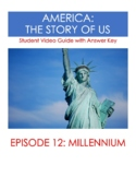 America the Story of Us:  Millennium (Episode 12) Video Guide