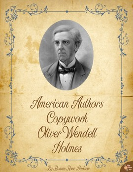 American Authors Copywork: Oliver Wendell Holmes