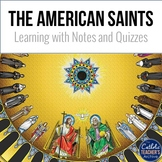 American Catholic Saints: Introduction, Guided Notes, and Quizzes