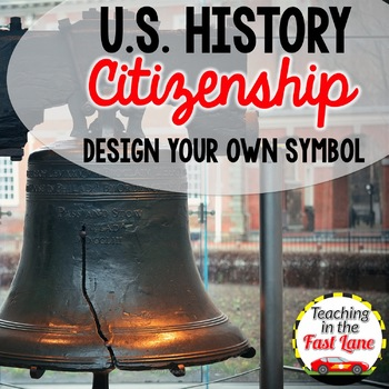 American Citizenship Design Your Own Symbol {U.S. History}