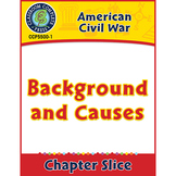 American Civil War: Background and Causes Gr. 5-8
