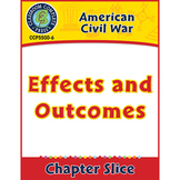 American Civil War: Effects and Outcomes Gr. 5-8