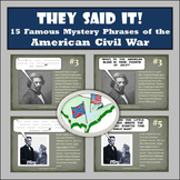 American Civil War Era - 15 Famous Mystery Phrases - Research, Writing/Analysis