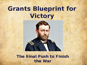American Civil War - Grant's Bueprint for Victory