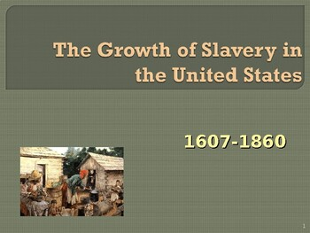 Slavery in the United States - Growth of Slavery - 1607 - 1860
