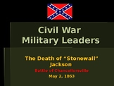 American Civil War - Key Leaders - Confederate - Death of Stonewall Jackson