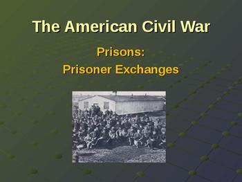 American Civil War - Prisons - Prisoner Exchanges