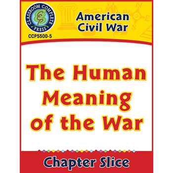 American Civil War: The Human Meaning of the War Gr. 5-8
