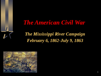 American Civil War - The Mississippi River Campaign