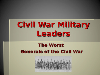 American Civil War - The Worst Generals of the Civil War