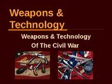 American Civil War - Weapons & Technology