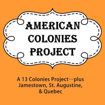 American Colonies Project (including Jamestown, St. Augustine, & Quebec)