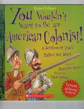 American Colonist: You Wouldn't Want to Be One!