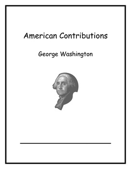 American Contributions Week 1 George Washington Common Core Curriculum Maps