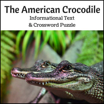 American Crocodile Informational Text and Crossword Puzzle