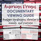 American Dream Documentary Viewing Guide - Symbolism, Author's Choices, Purpose