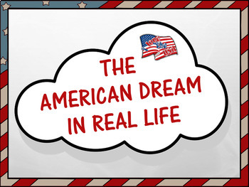 American Dream in Real Life - A Beginning and End of Year Assignment!