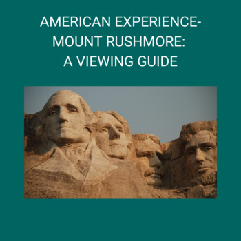 American Experience-Mount Rushmore: A Viewing Guide