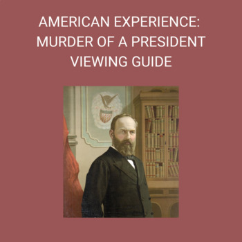 American Experience: Murder of a President-Viewing Guide