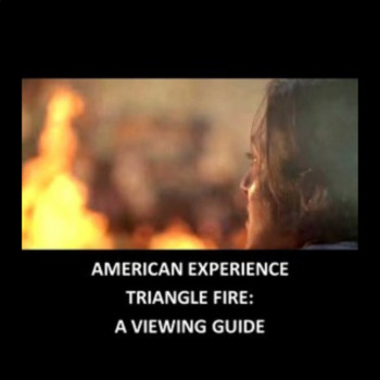 American Experience-Triangle Fire: A Viewing Guide