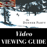 American Experience--the Donner Party Video Viewing Guide
