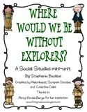 American Explorers - Where Would We Be Without Explorers?