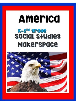 American Flag Makerspace lesson plan and printables ** FREE ** Lower Elementary