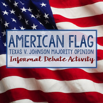 American Flag Texas v. Johnson Informal Debate Activity
