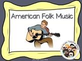 American Folk Music / American Folk Songs PowerPoint  DISTANCE LEARNING