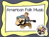 American Folk Music / American Folk Songs PowerPoint  DIST